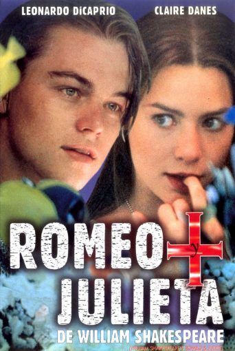 "Poster for the movie ""Romeo + Julieta, de William Shakespeare"""