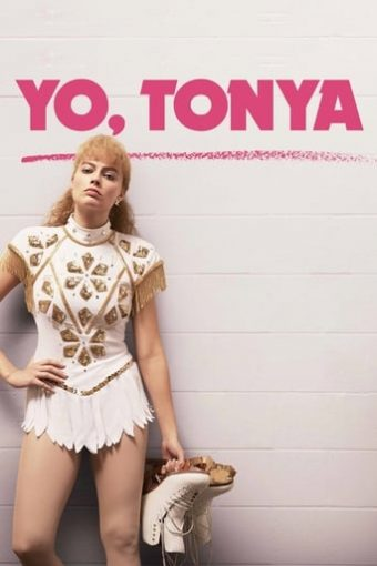 "Poster for the movie ""Yo, Tonya"""