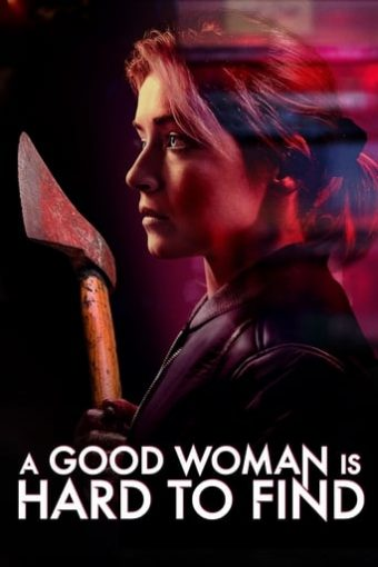 "Poster for the movie ""A Good Woman Is Hard to Find"""