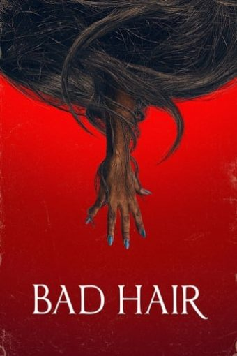 """Poster for the movie """"Bad Hair"""""""