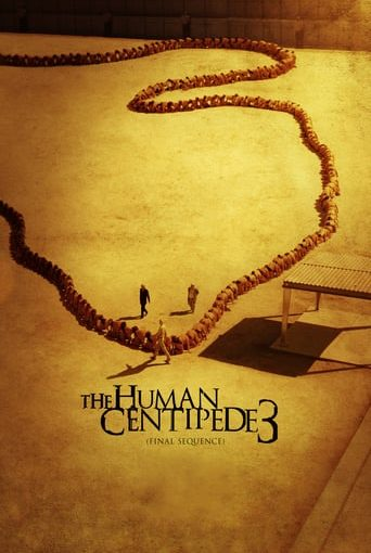 """Poster for the movie """"The Human Centipede 3 (Final Sequence)"""""""