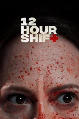 """Poster for the movie """"12 Hour Shift"""""""