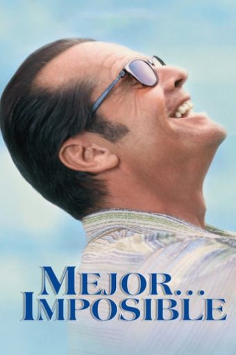 """Poster for the movie """"Mejor... imposible"""""""
